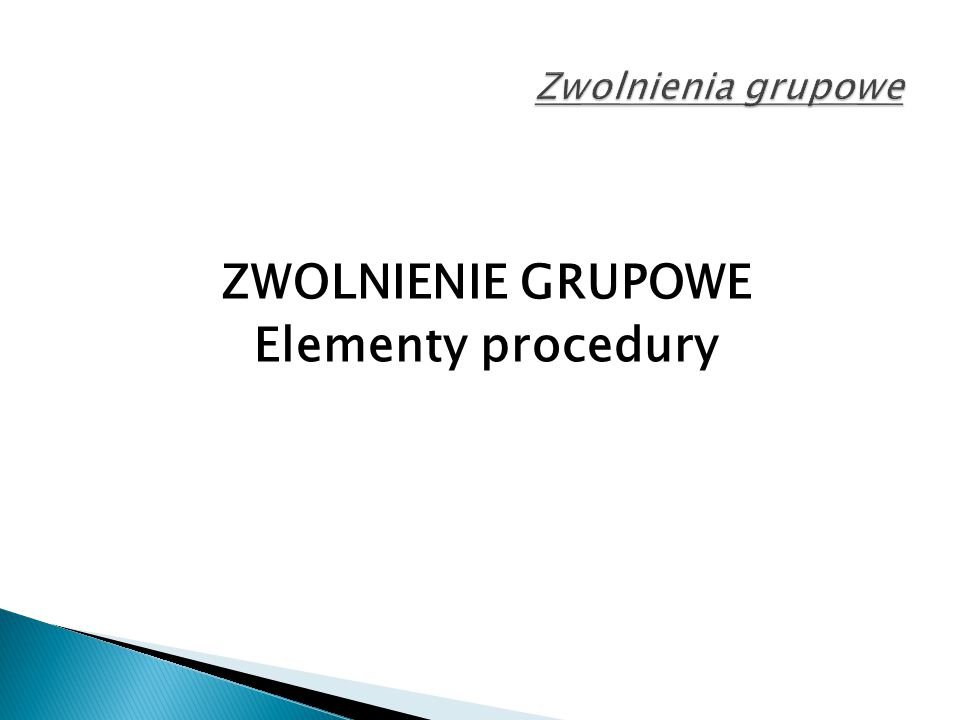 ZWOLNIENIE GRUPOWE Elementy procedury