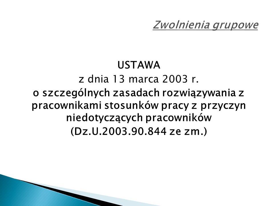 USTAWA z dnia 13 marca 2003 r. o szczególnych zasadach rozwiązywania z pracownikami stosunków pracy z przyczyn niedotyczących pracowników (Dz.U.2003.9