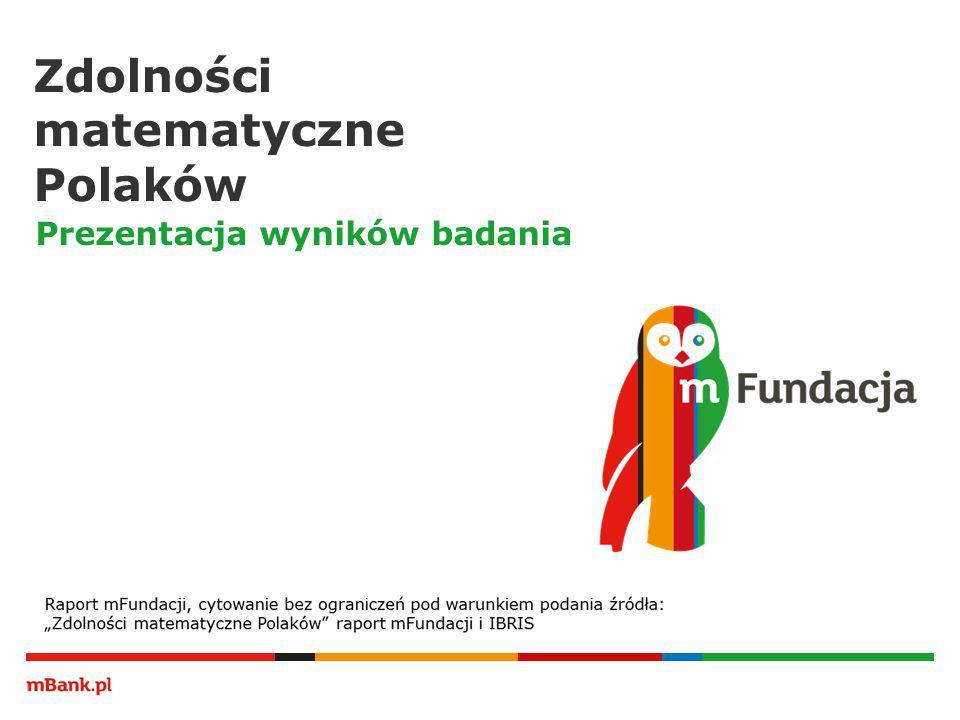 Zdolności matematyczne Polaków Prezentacja wyników badania