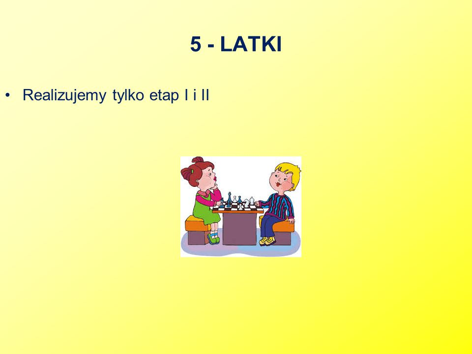 5 - LATKI Realizujemy tylko etap I i II
