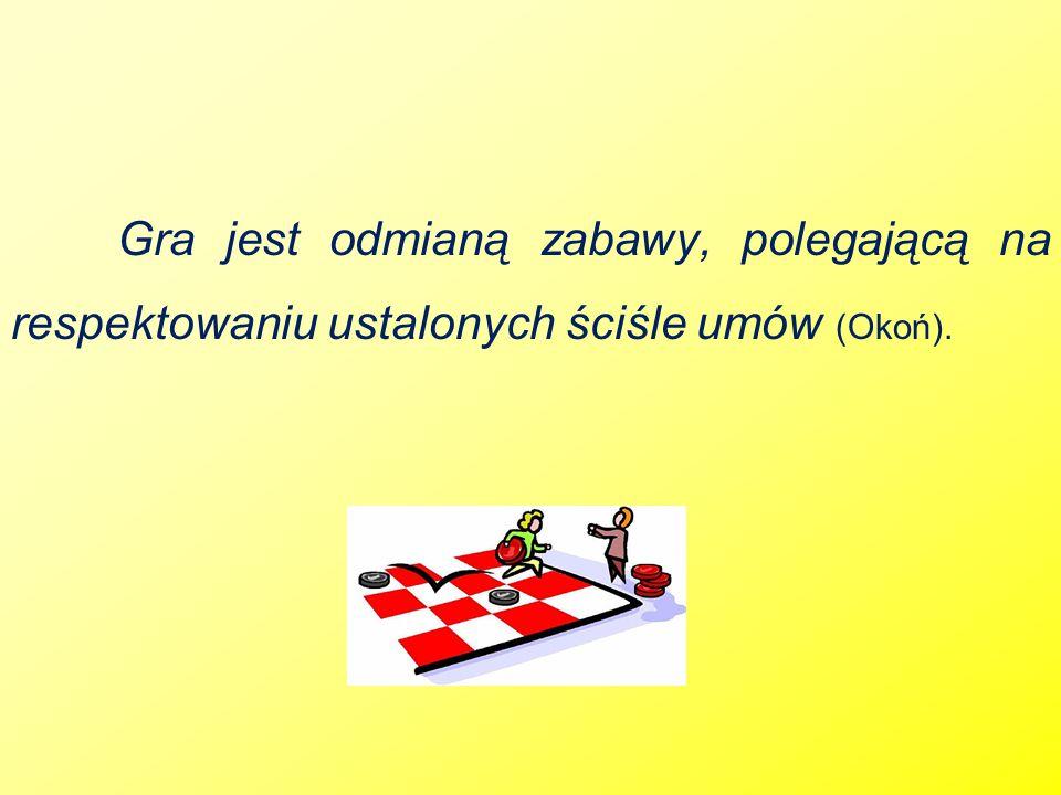 Gra jest odmianą zabawy, polegającą na respektowaniu ustalonych ściśle umów (Okoń).