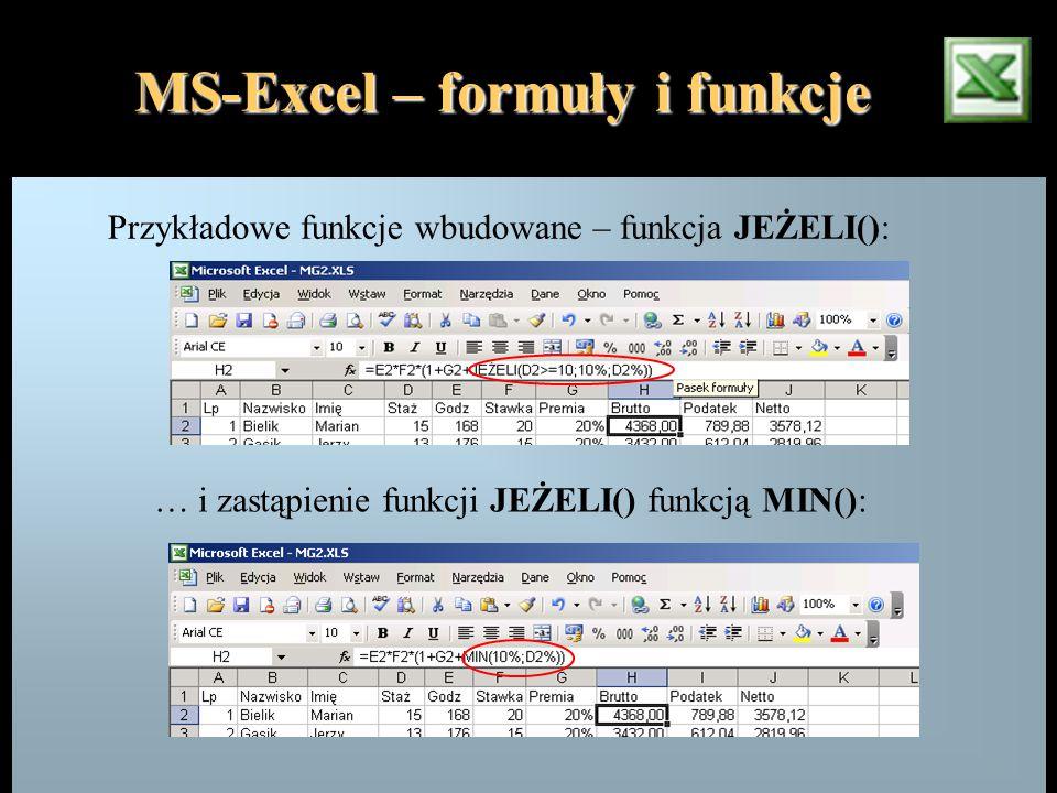 MS-Excel – formuły i funkcje Przykładowe funkcje wbudowane – funkcja JEŻELI(): … i zastąpienie funkcji JEŻELI() funkcją MIN():