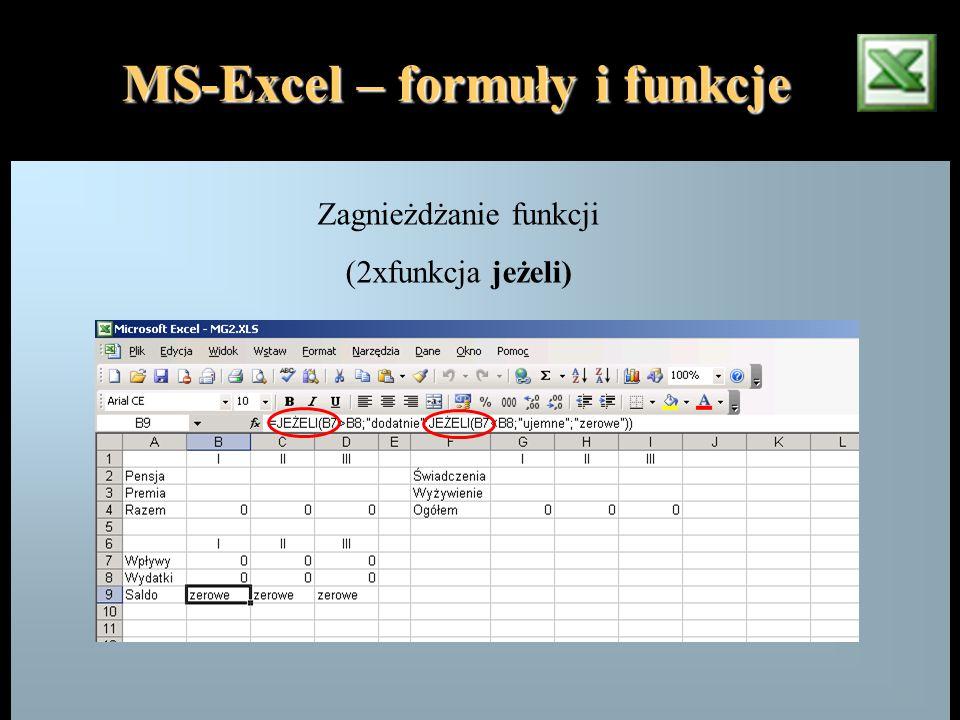 MS-Excel – formuły i funkcje Zagnieżdżanie funkcji (2xfunkcja jeżeli)