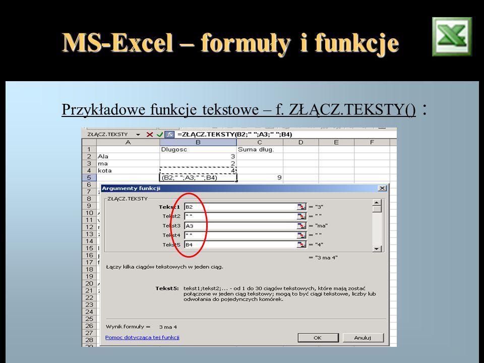 MS-Excel – formuły i funkcje Przykładowe funkcje tekstowe – f. ZŁĄCZ.TEKSTY() :