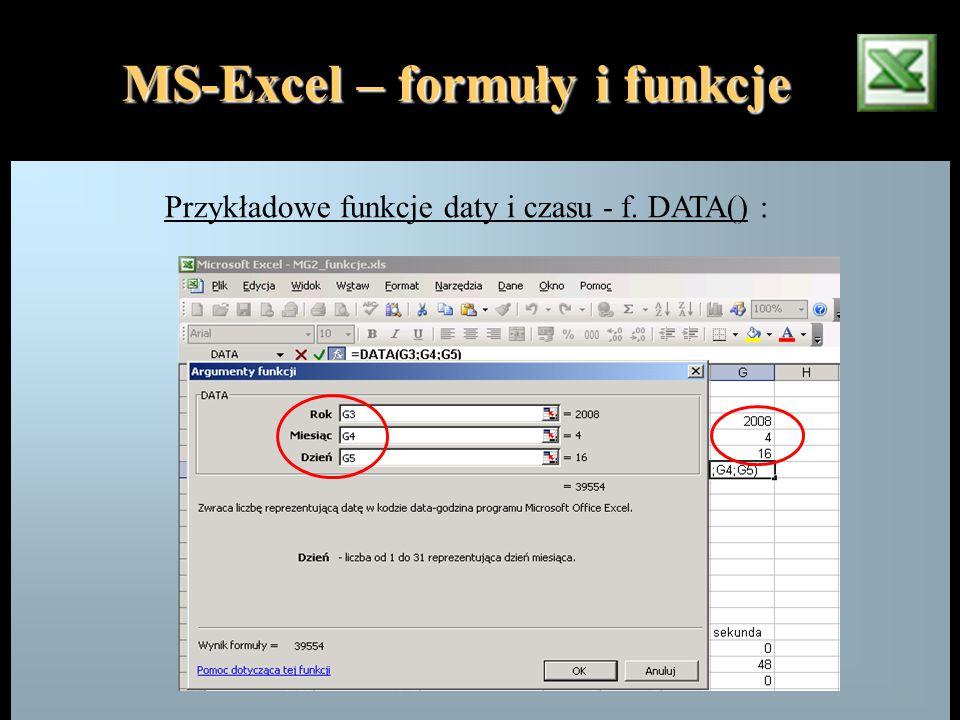 MS-Excel – formuły i funkcje Przykładowe funkcje daty i czasu - f. DATA() :
