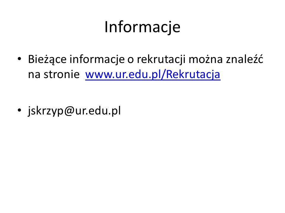 Informacje Bieżące informacje o rekrutacji można znaleźć na stronie www.ur.edu.pl/Rekrutacjawww.ur.edu.pl/Rekrutacja jskrzyp@ur.edu.pl