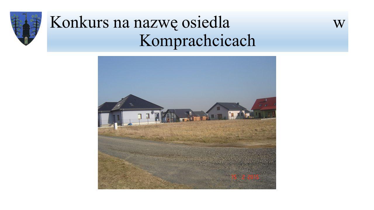 Konkurs na nazwę osiedla w Komprachcicach