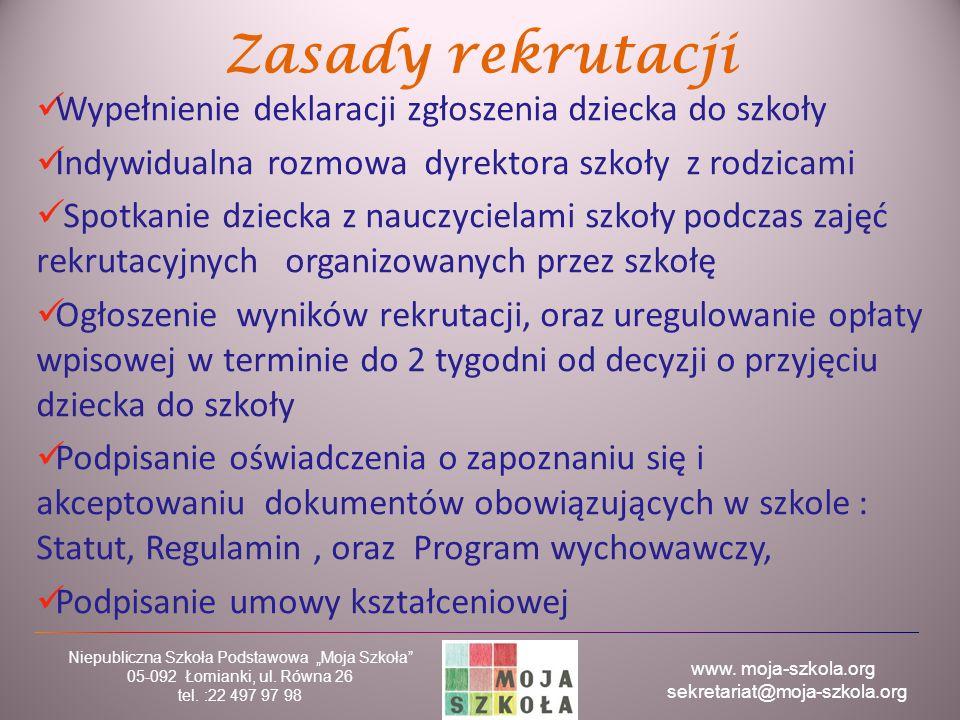 """www. moja-szkola.org sekretariat@moja-szkola.org Niepubliczna Szkoła Podstawowa """"Moja Szkoła"""" 05-092 Łomianki, ul. Równa 26 tel. :22 497 97 98 Zasady"""