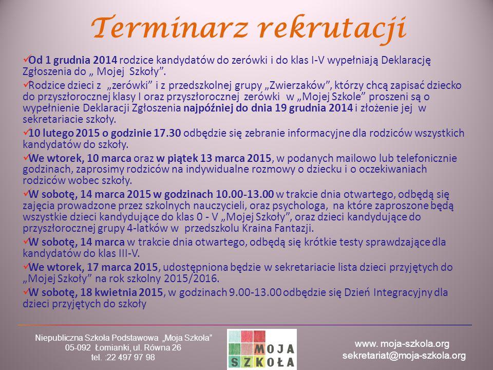 """www. moja-szkola.org sekretariat@moja-szkola.org Niepubliczna Szkoła Podstawowa """"Moja Szkoła"""" 05-092 Łomianki, ul. Równa 26 tel. :22 497 97 98 Termina"""