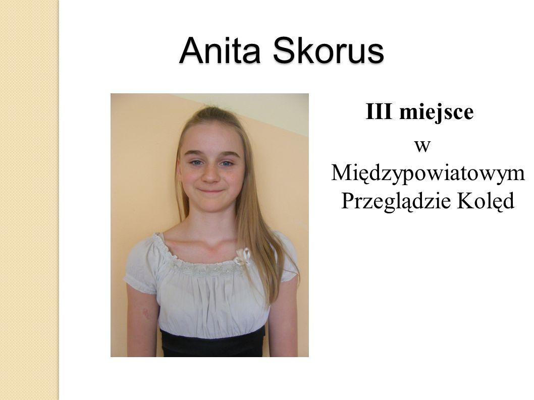 Anita Skorus III miejsce w Międzypowiatowym Przeglądzie Kolęd