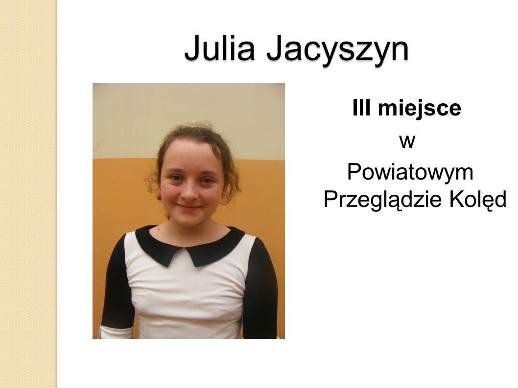 Julia Jacyszyn III miejsce w Powiatowym Przeglądzie Kolęd