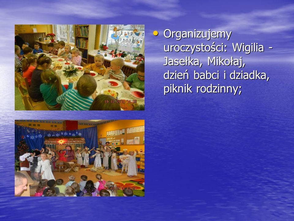Organizujemy uroczystości: Wigilia - Jasełka, Mikołaj, dzień babci i dziadka, piknik rodzinny; Organizujemy uroczystości: Wigilia - Jasełka, Mikołaj, dzień babci i dziadka, piknik rodzinny;