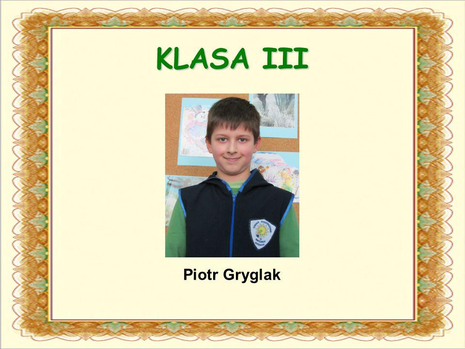 KLASA III Piotr Gryglak