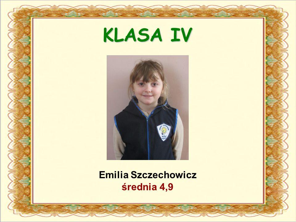 KLASA IV Emilia Szczechowicz średnia 4,9