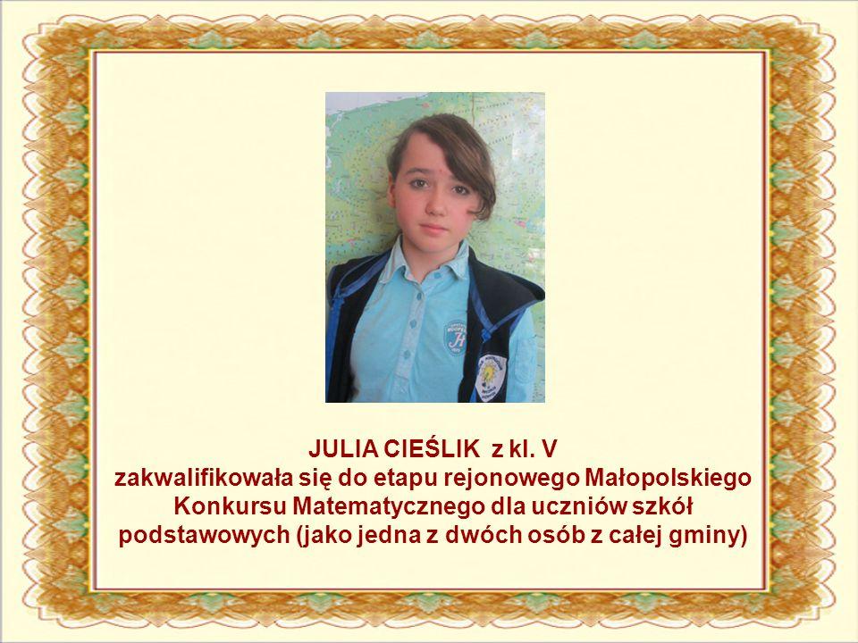 JULIA CIEŚLIK z kl. V zakwalifikowała się do etapu rejonowego Małopolskiego Konkursu Matematycznego dla uczniów szkół podstawowych (jako jedna z dwóch