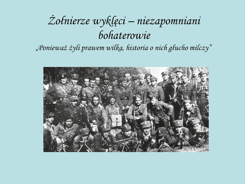 """Żołnierze wyklęci – niezapomniani bohaterowie """"Ponieważ żyli prawem wilka, historia o nich głucho milczy"""""""