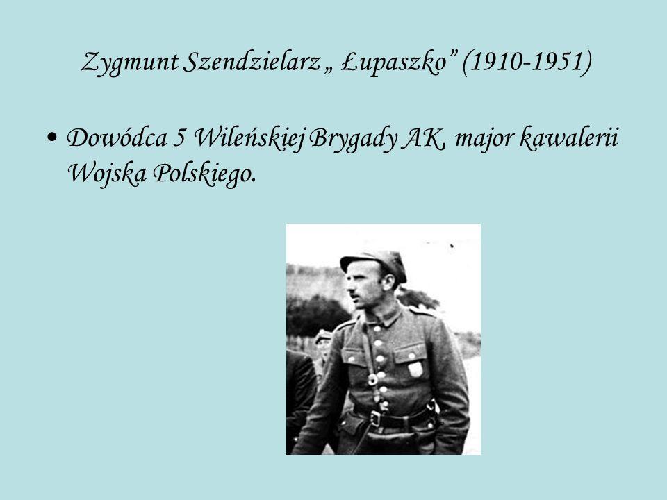 """Zygmunt Szendzielarz """" Łupaszko"""" (1910-1951) Dowódca 5 Wileńskiej Brygady AK, major kawalerii Wojska Polskiego."""