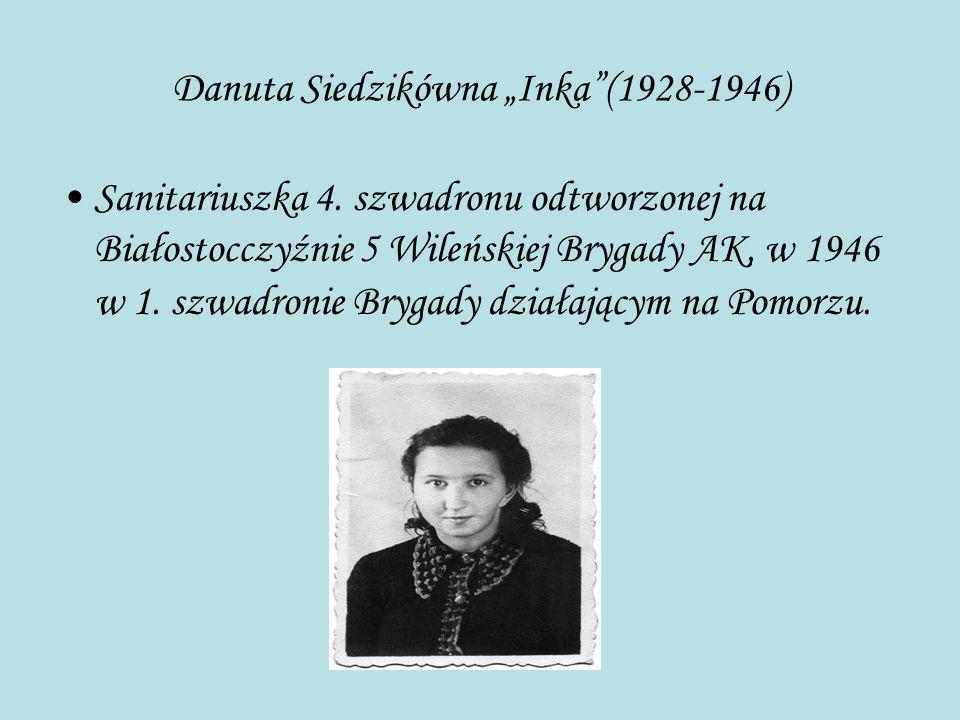 """Danuta Siedzikówna """"Inka""""(1928-1946) Sanitariuszka 4. szwadronu odtworzonej na Białostocczyźnie 5 Wileńskiej Brygady AK, w 1946 w 1. szwadronie Brygad"""