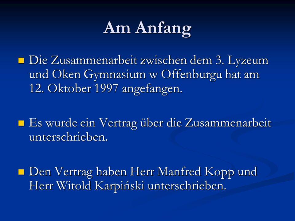 Am Anfang Die Zusammenarbeit zwischen dem 3.Lyzeum und Oken Gymnasium w Offenburgu hat am 12.