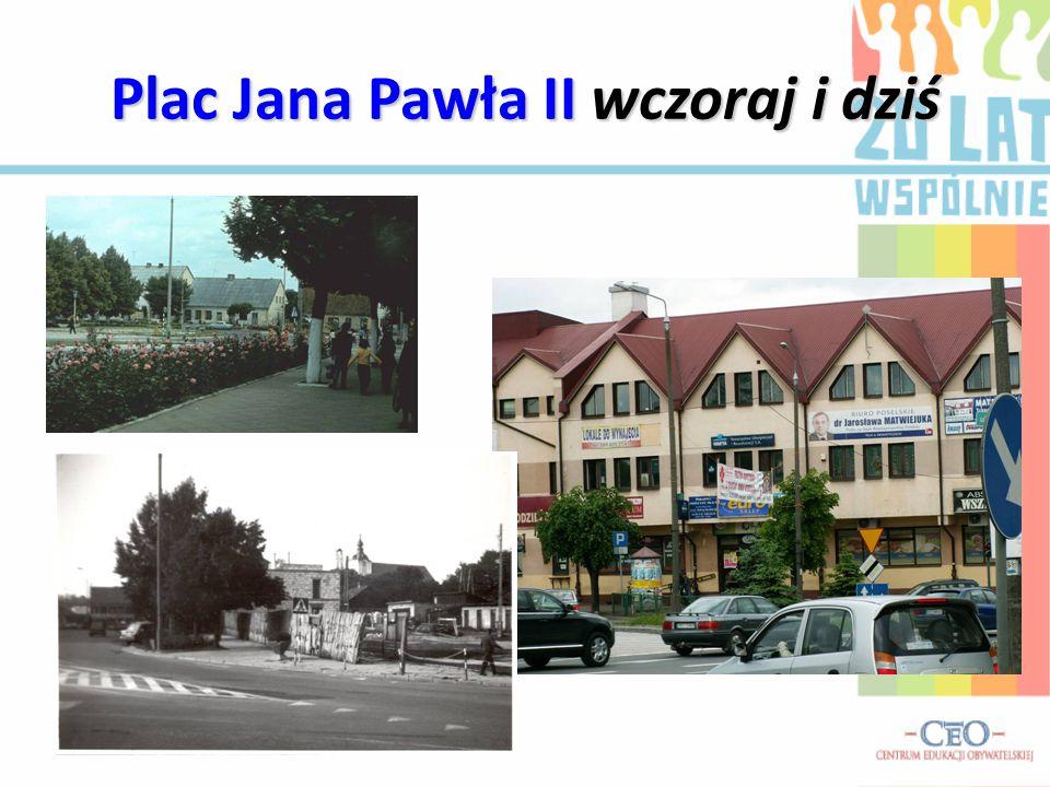 Plac Jana Pawła II wczoraj i dziś