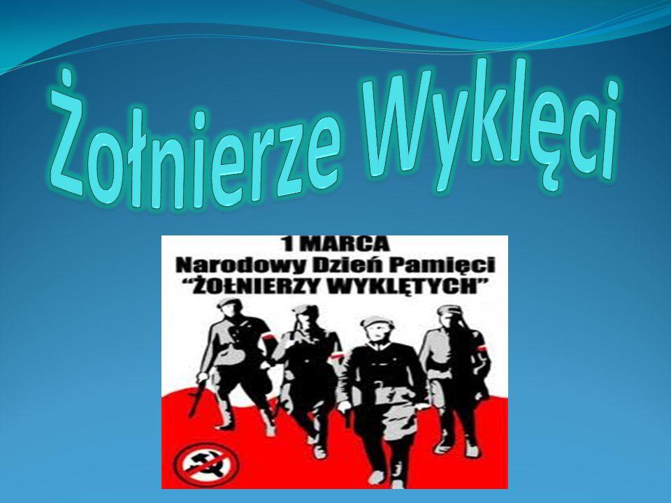 Żołnierze wyklęci –antykomunistyczny ruch partyzancki, stawiający opór sowietyzacji Polski i podporządkowania jej ZSRR, toczący walkę ze służbami bezpieczeństwa.