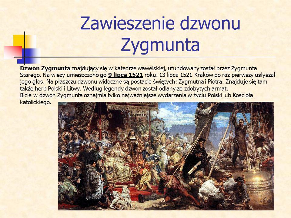 Zawieszenie dzwonu Zygmunta Dzwon Zygmunta znajdujący się w katedrze wawelskiej, ufundowany został przez Zygmunta Starego. Na wieży umieszczono go 9 l