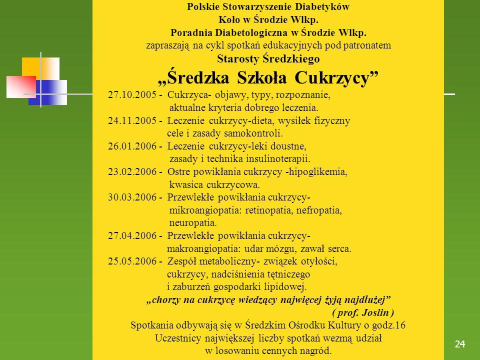 24 Polskie Stowarzyszenie Diabetyków Koło w Środzie Wlkp. Poradnia Diabetologiczna w Środzie Wlkp. zapraszają na cykl spotkań edukacyjnych pod patrona
