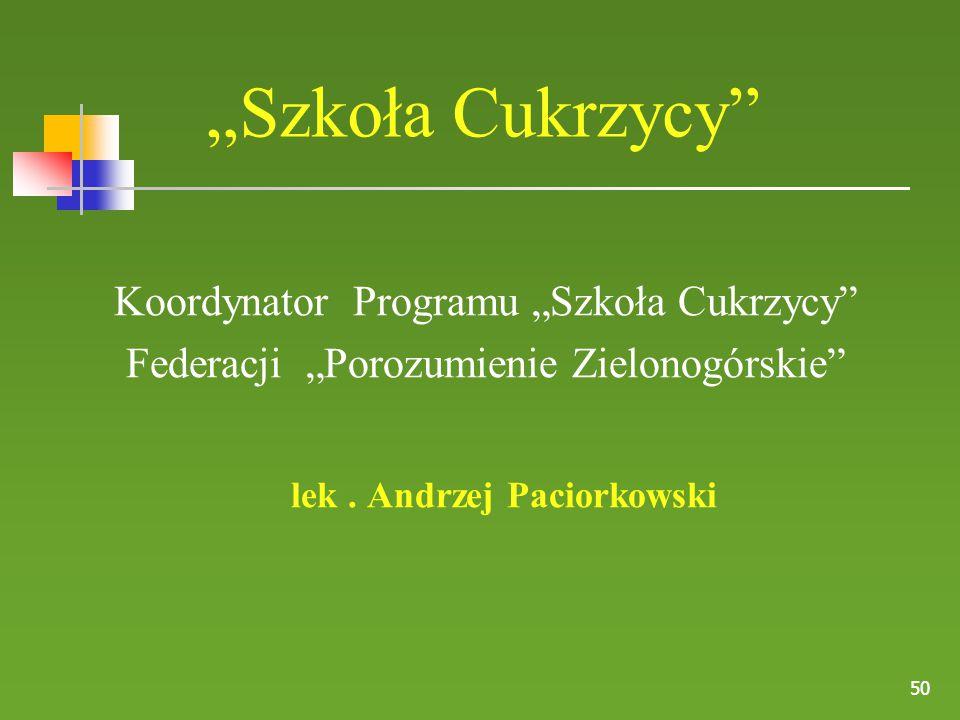 """50 """"Szkoła Cukrzycy"""" Koordynator Programu """"Szkoła Cukrzycy"""" Federacji """"Porozumienie Zielonogórskie"""" lek. Andrzej Paciorkowski"""
