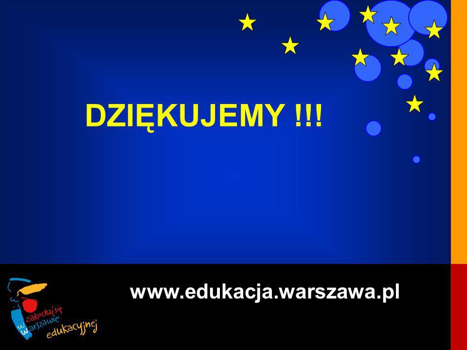 DZIĘKUJEMY !!! www.edukacja.warszawa.pl