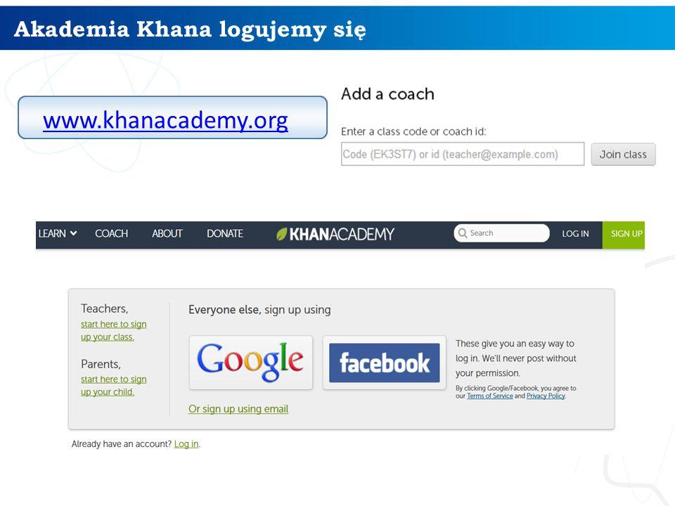Akademia Khana logujemy się www.khanacademy.org
