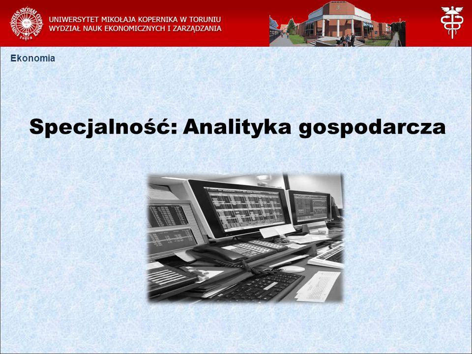 Specjalność: Analityka gospodarcza Ekonomia