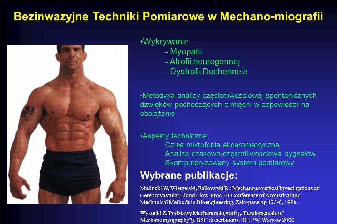 Bezinwazyjne Techniki Pomiarowe w Mechano-miografii Wykrywanie - Myopatii - Atrofii neurogennej - Dystrofii Duchenne'a Metodyka analizy częstotliwości