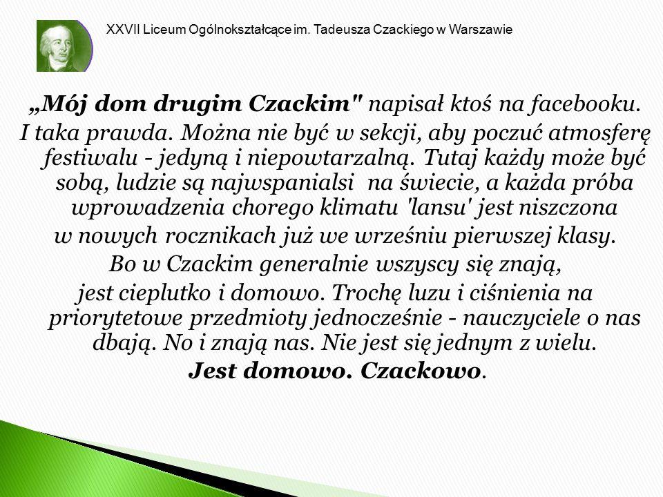 """XXVII Liceum Ogólnokształcące im. Tadeusza Czackiego w Warszawie """"Mój dom drugim Czackim"""