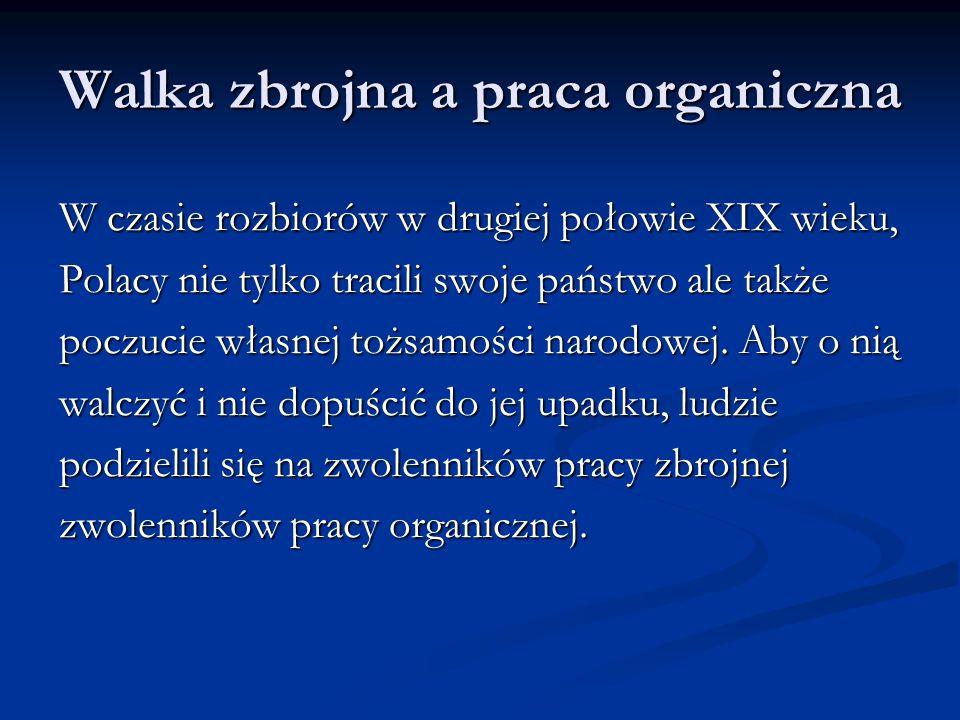 W czasie rozbiorów w drugiej połowie XIX wieku, Polacy nie tylko tracili swoje państwo ale także poczucie własnej tożsamości narodowej.