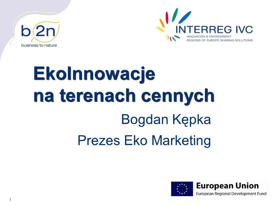 2 Bogdan Kępka Prezes firmy Eko Marketing Wieloletnie doświadczenie trenerskie Obszary działań: - clustering, - Innowacje i ekoinnowacje, - transfer technologii