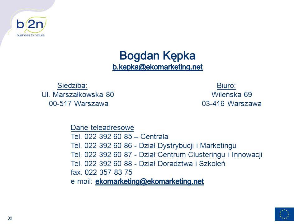 39 Siedziba: Ul. Marszałkowska 80 00-517 Warszawa Biuro: Wileńska 69 03-416 Warszawa