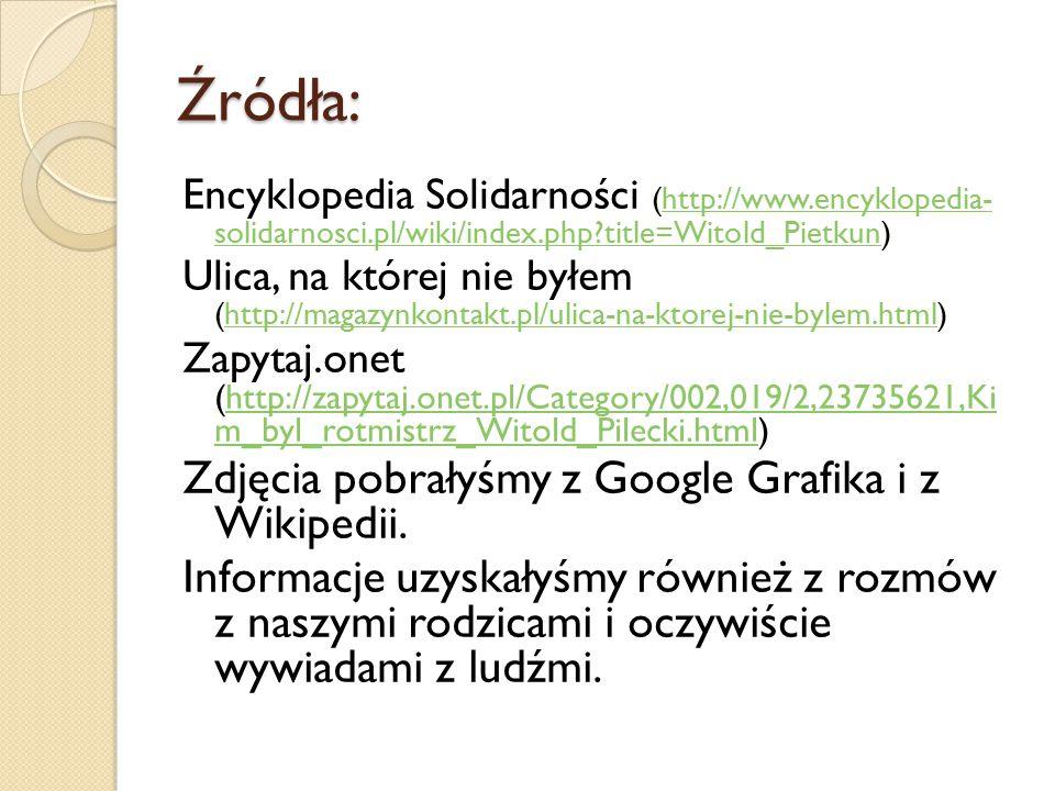 Źródła: Encyklopedia Solidarności (http://www.encyklopedia- solidarnosci.pl/wiki/index.php?title=Witold_Pietkun)http://www.encyklopedia- solidarnosci.
