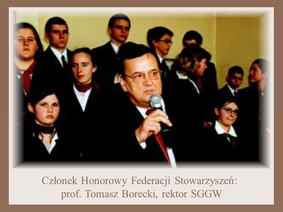 Członek Honorowy Federacji Stowarzyszeń: prof. Tomasz Borecki, rektor SGGW