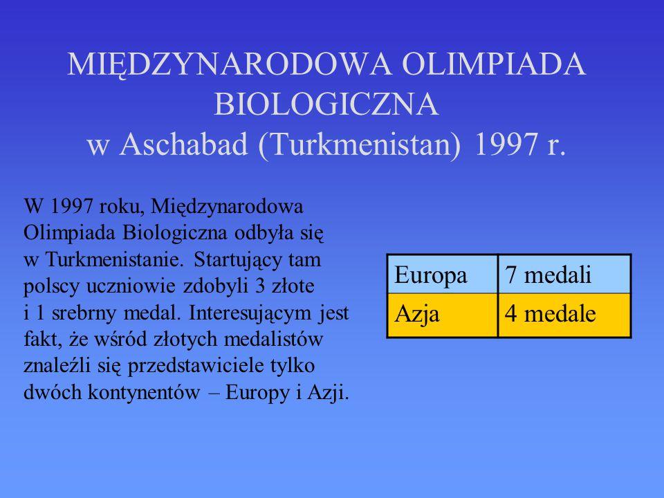 MIĘDZYNARODOWA OLIMPIADA BIOLOGICZNA w Aschabad (Turkmenistan) 1997 r.