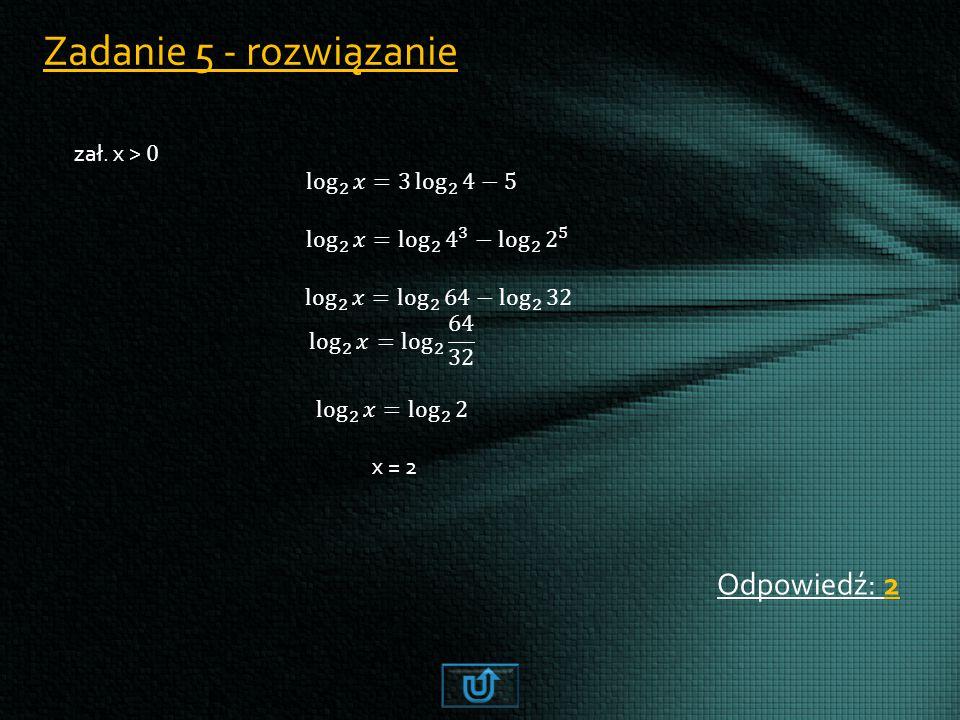 Zadanie 5 - rozwiązanie Odpowiedź: 2