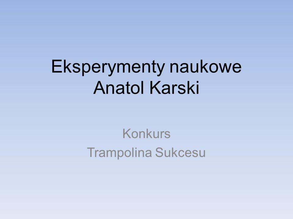 Eksperymenty naukowe Anatol Karski Konkurs Trampolina Sukcesu