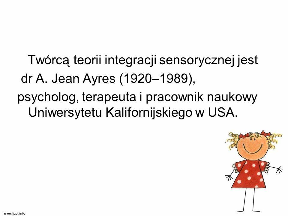 Twórcą teorii integracji sensorycznej jest dr A.