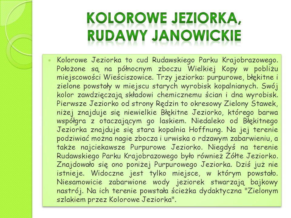 Kolorowe Jeziorka to cud Rudawskiego Parku Krajobrazowego. Położone są na północnym zboczu Wielkiej Kopy w pobliżu miejscowości Wieściszowice. Trzy je