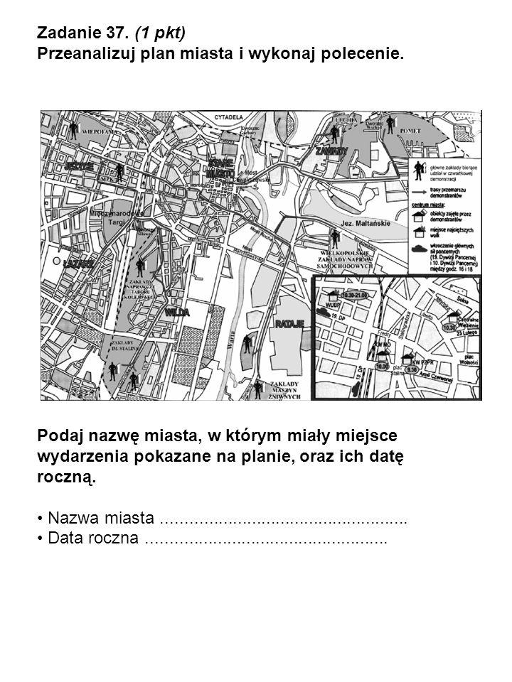Zadanie 37. (1 pkt) Przeanalizuj plan miasta i wykonaj polecenie. Podaj nazwę miasta, w którym miały miejsce wydarzenia pokazane na planie, oraz ich d
