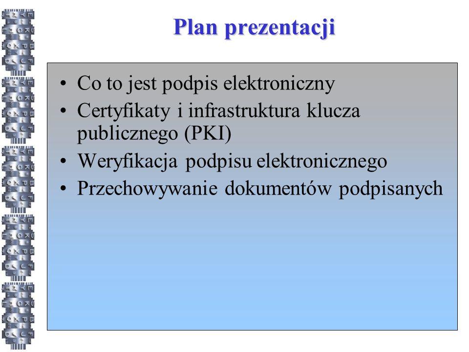 Centrum Certyfikacji Kluczy (2) Obowiązki: –Ochrona klucza prywatnego CCK –Publikacja klucza klucza publicznego –Niezwłoczne publikowanie informacji o unieważnieniach certyfikatów –Rzetelna identyfikacja i uwierzytelnienie użytkowników W tym sprawdzenie czy użytkownik dysponuje kluczem prywatnym odpowiadającym jego kluczowi publicznemu CCK ponosi odpowiedzialność finansową za niedopełnienie obowiązków