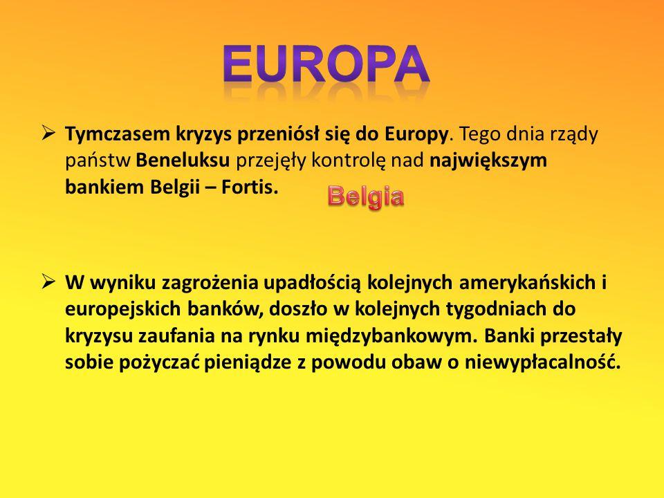  Tymczasem kryzys przeniósł się do Europy.