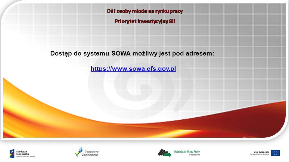 Dostęp do systemu SOWA możliwy jest pod adresem: https://www.sowa.efs.gov.pl