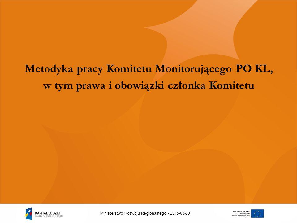 2015-03-30Ministerstwo Rozwoju Regionalnego - Metodyka pracy Komitetu Monitorującego PO KL, w tym prawa i obowiązki członka Komitetu