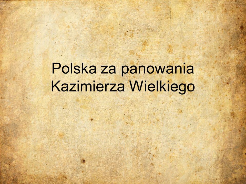 Polska za panowania Kazimierza Wielkiego