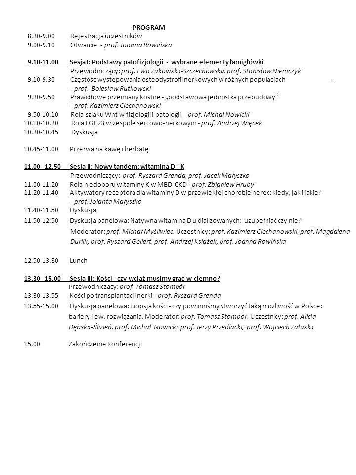 PROGRAM 8.30-9.00 Rejestracja uczestników 9.00-9.10 Otwarcie - prof.